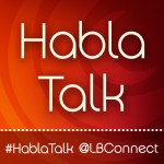 #HablaTalk Latina Bloggers Connect